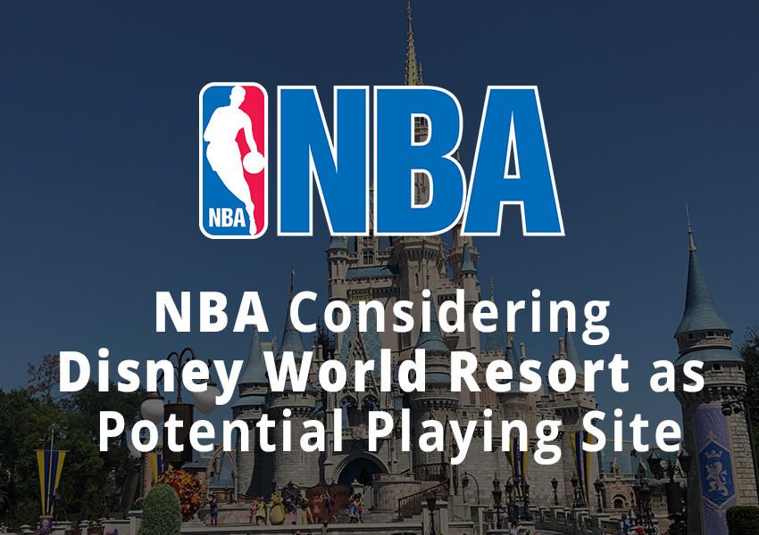 NBA Considering Disney World Resort as Potential Playing Site